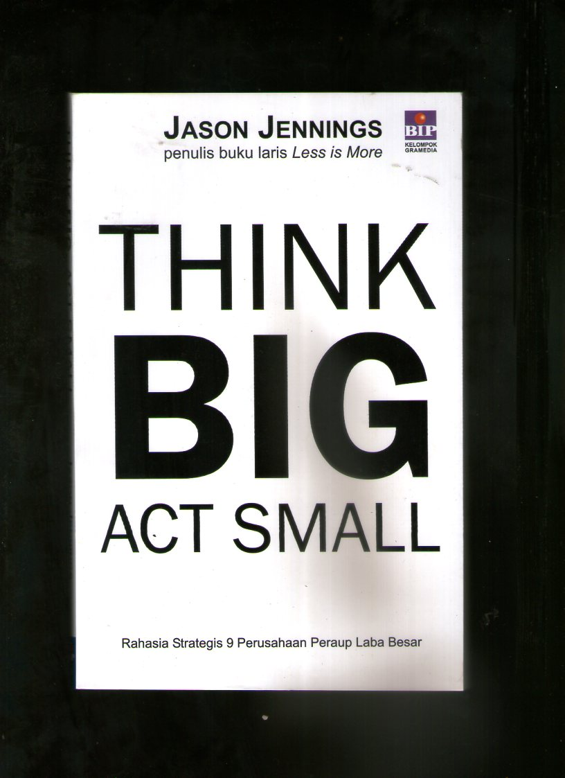 THINK BIG ACT SMALL